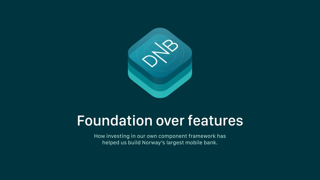 Foundation over features How investing in our o...