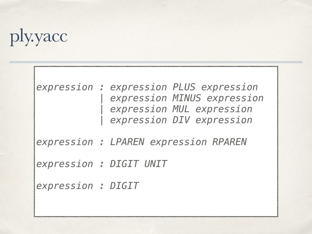 ply.yacc expression : expression PLUS expressio...