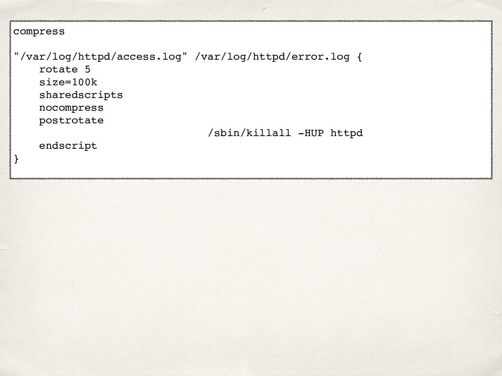 """compress """"/var/log/httpd/access.log"""" /var/log/h..."""