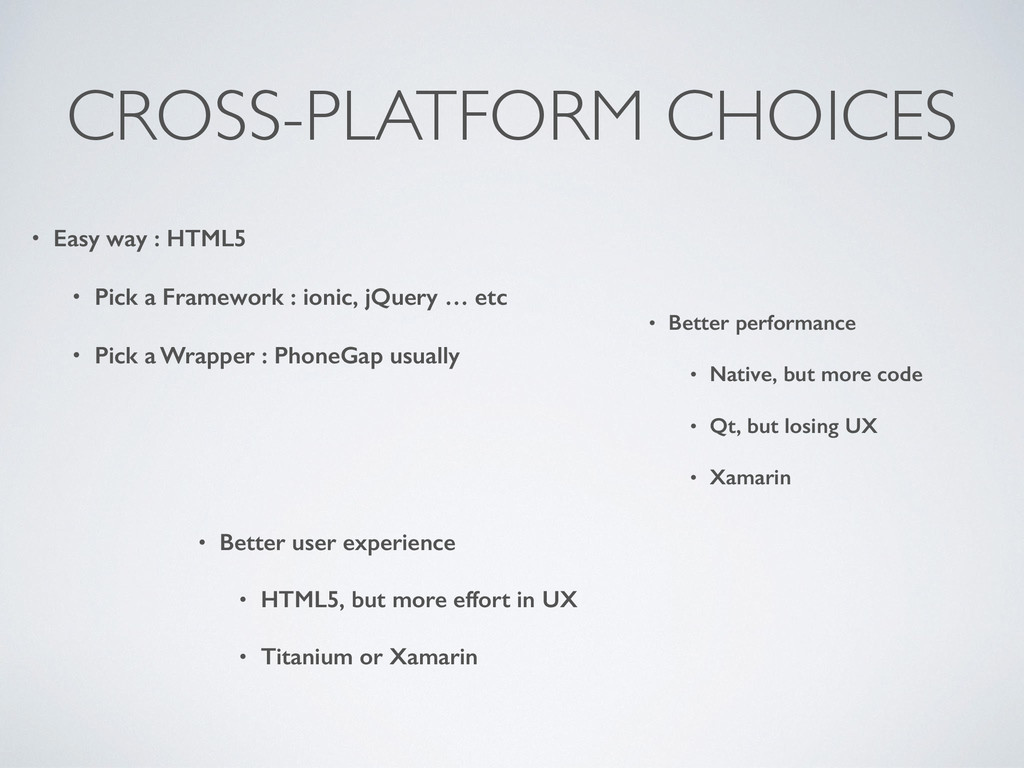 CROSS-PLATFORM CHOICES • Easy way : HTML5 • Pic...
