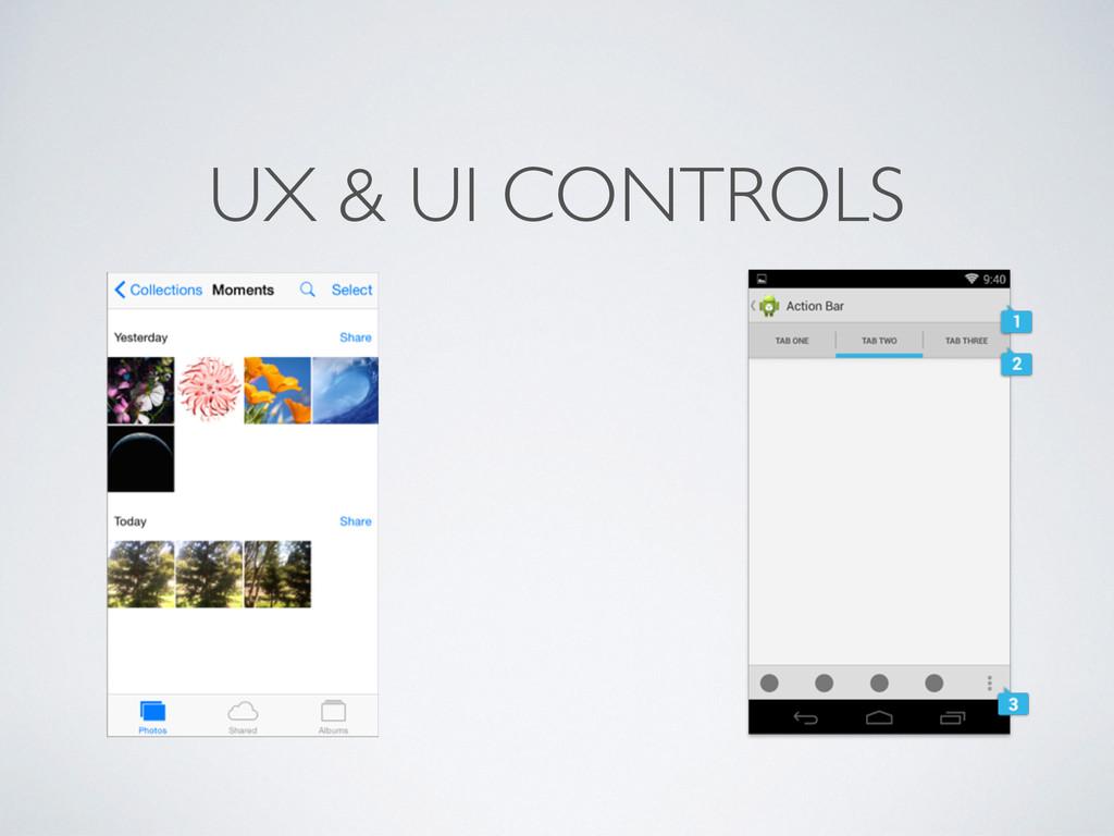 UX & UI CONTROLS