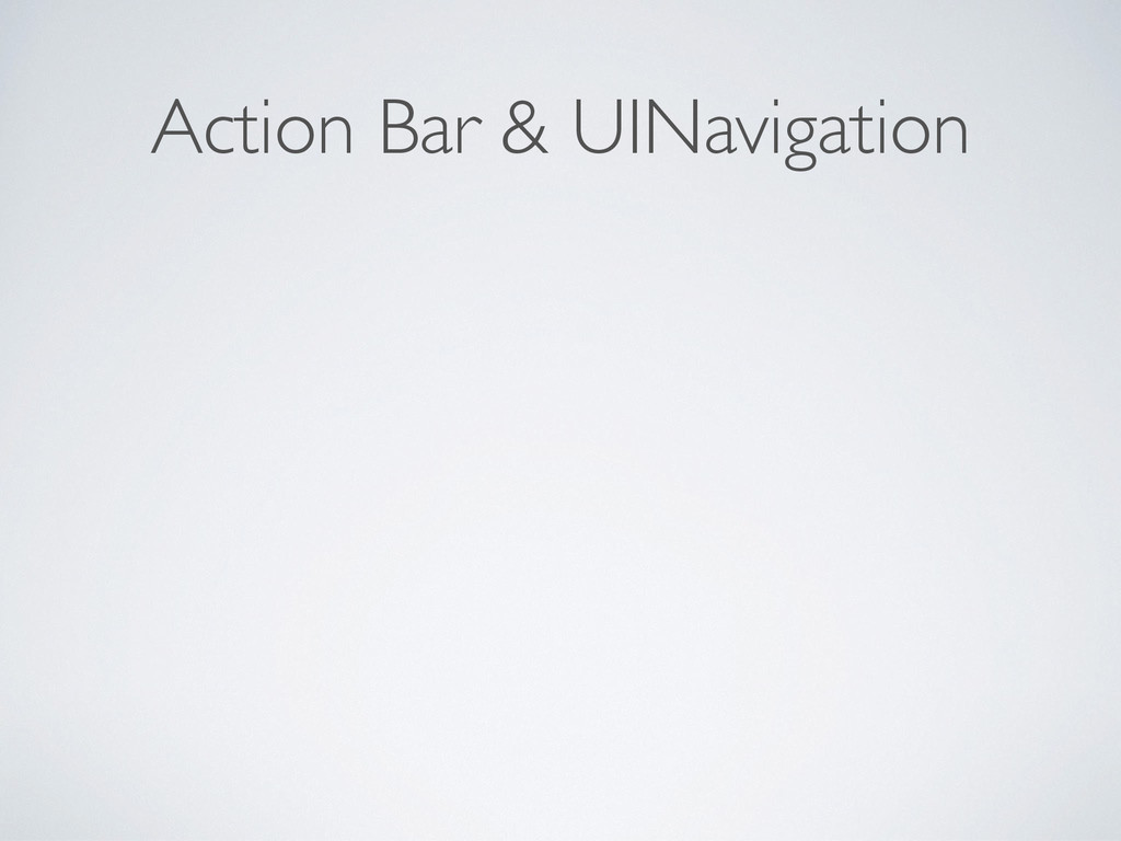 Action Bar & UINavigation