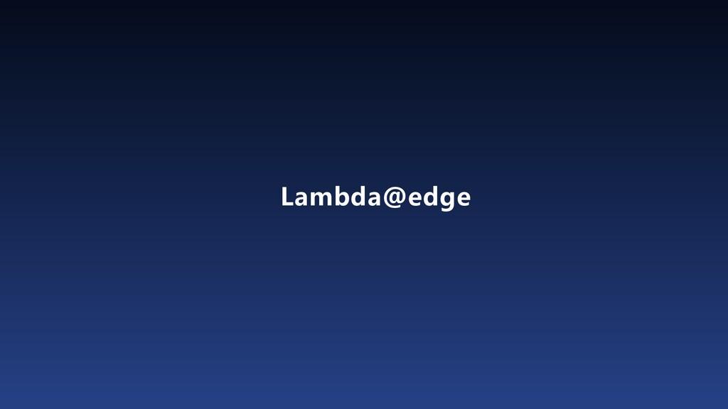 Lambda@edge
