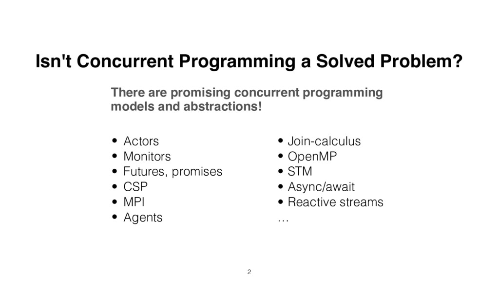 Isn't Concurrent Programming a Solved Problem? ...