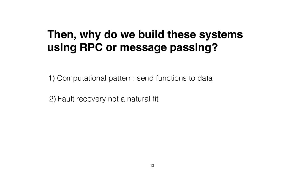 Then, why do we build these systems using RPC o...