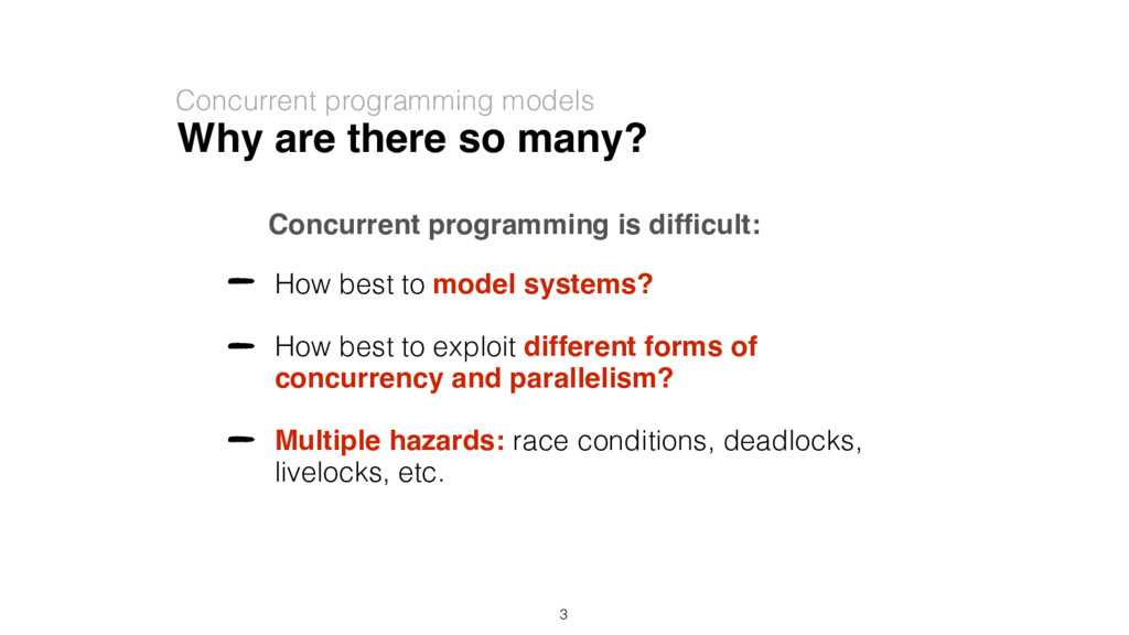 Why are there so many? How best to model system...