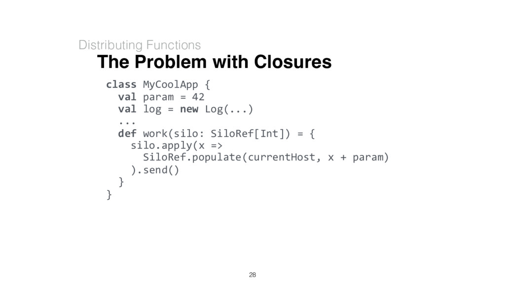 The Problem with Closures Distributing Function...