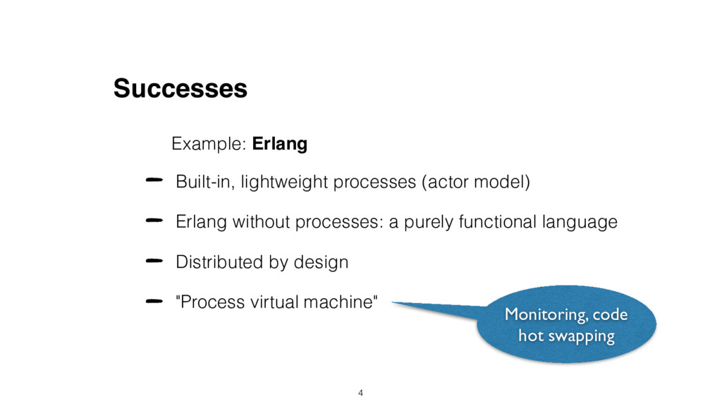 Successes Built-in, lightweight processes (acto...