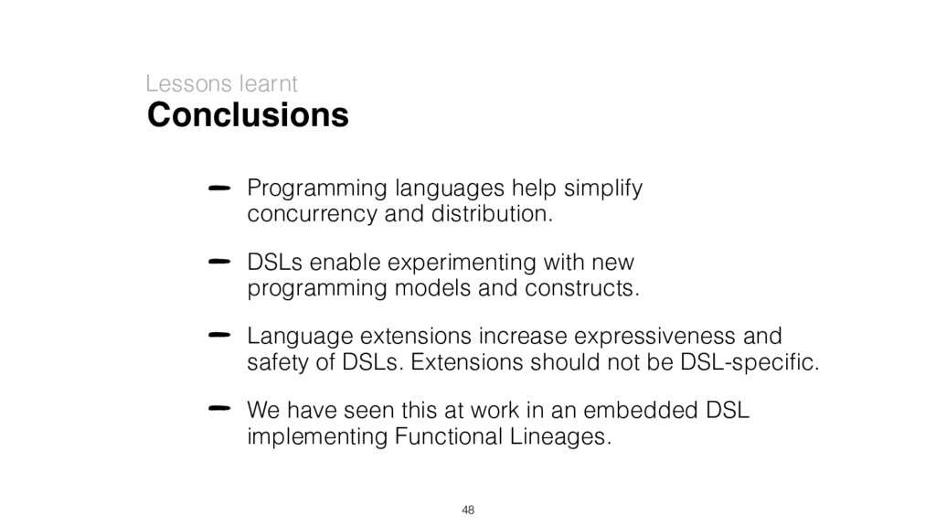 Conclusions Lessons learnt Programming language...