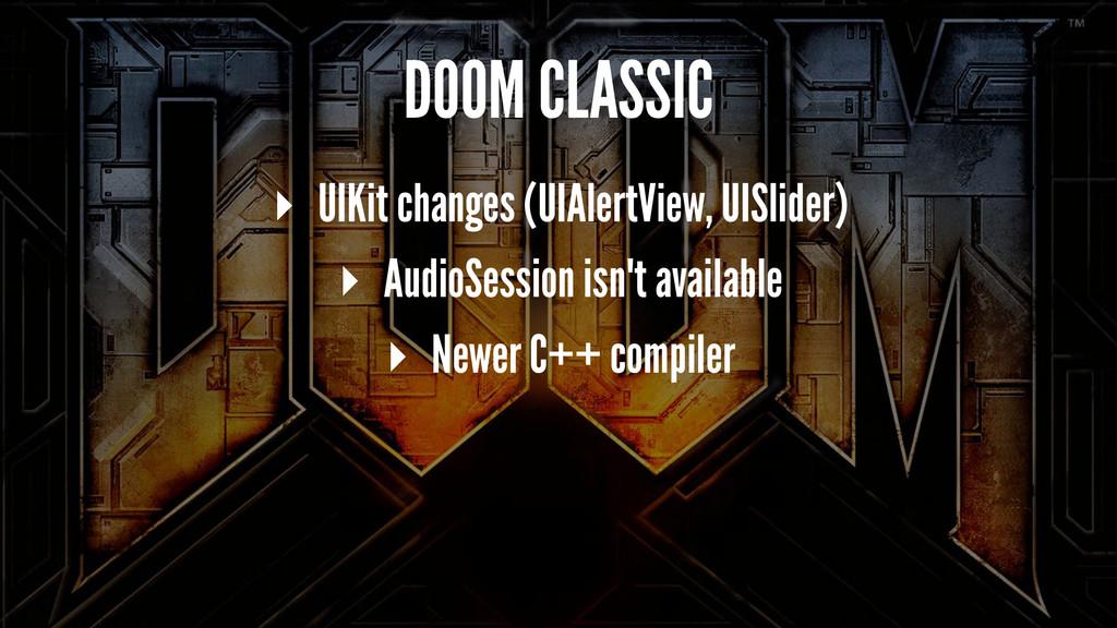 DOOM CLASSIC ▸ UIKit changes (UIAlertView, UISl...
