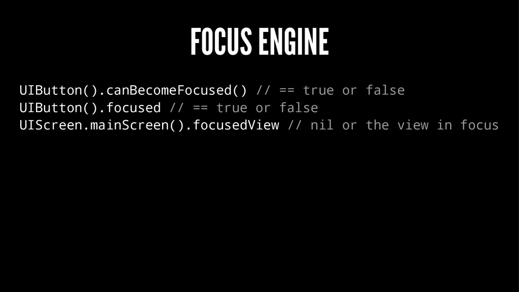 FOCUS ENGINE UIButton().canBecomeFocused() // =...