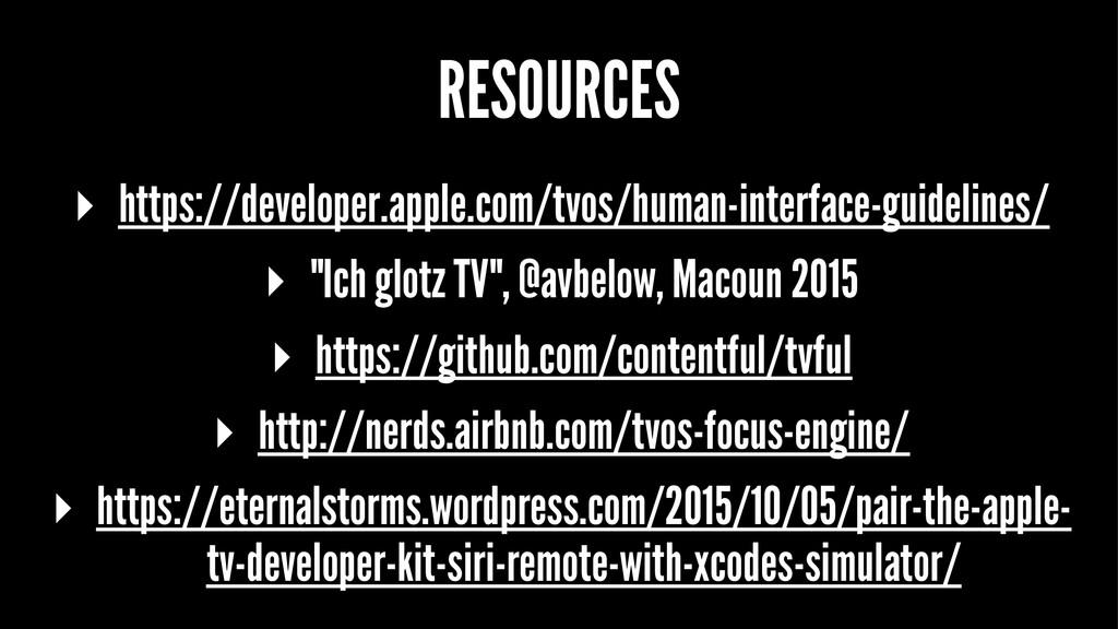 RESOURCES ▸ https://developer.apple.com/tvos/hu...