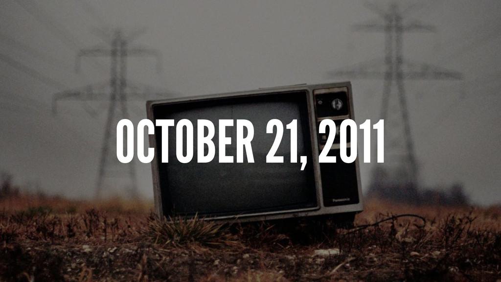 OCTOBER 21, 2011