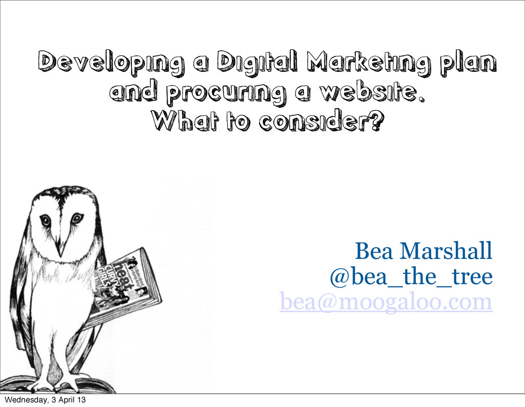 Bea Marshall @bea_the_tree bea@moogaloo.com Dev...