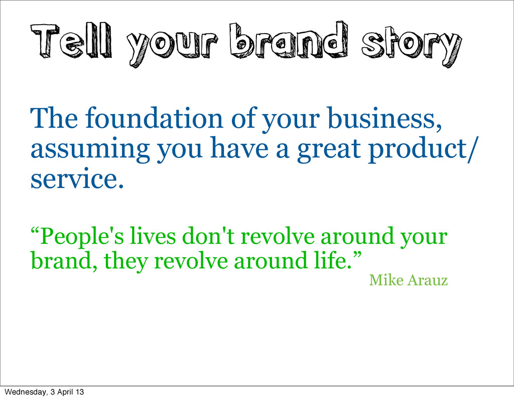 Tell your brand story The foundation of your bu...