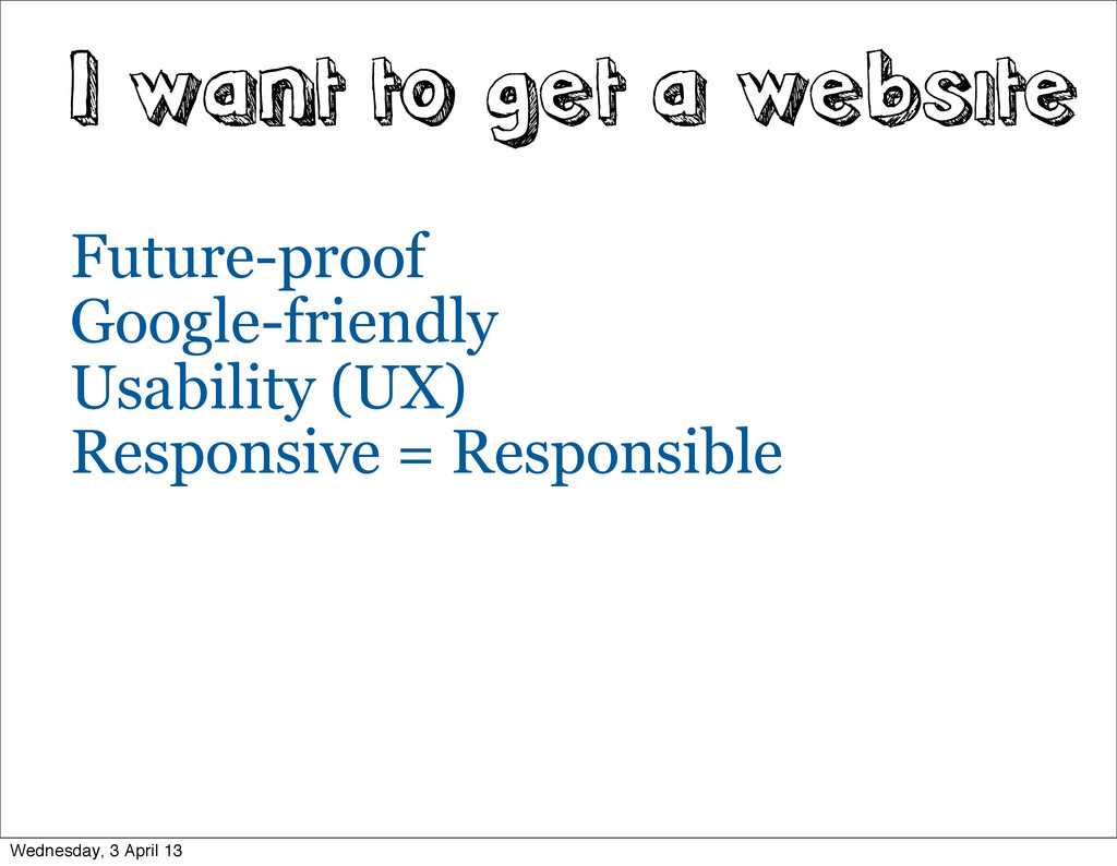 I want to get a website Future-proof Google-fri...