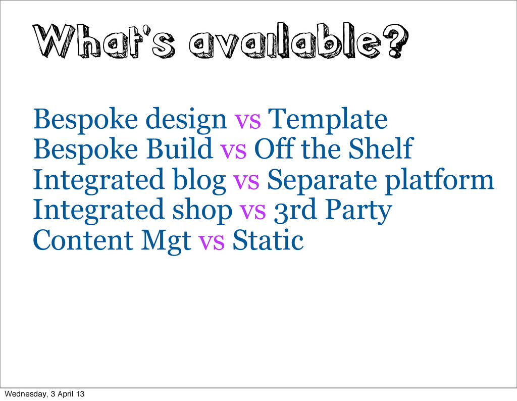 What's available? Bespoke design vs Template Be...