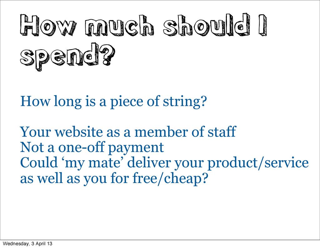 How much should I spend? How long is a piece of...