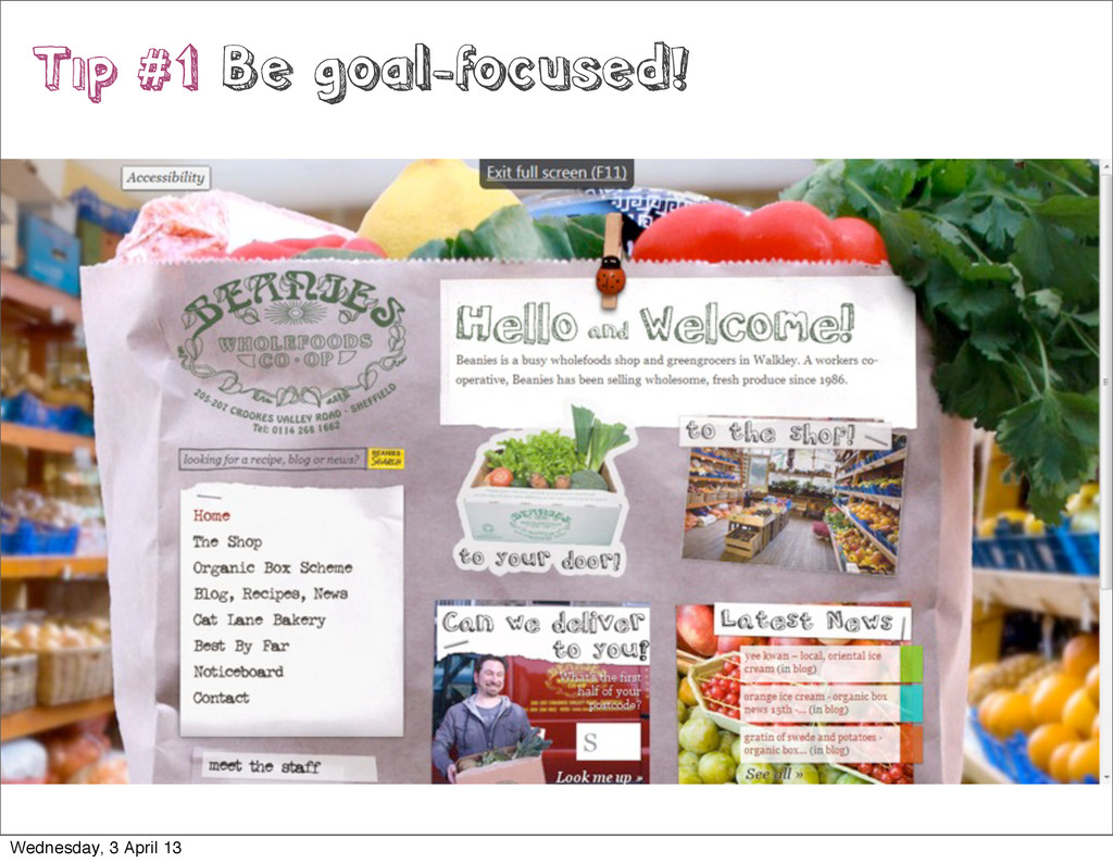 Tip #1 Be goal-focused! Wednesday, 3 April 13