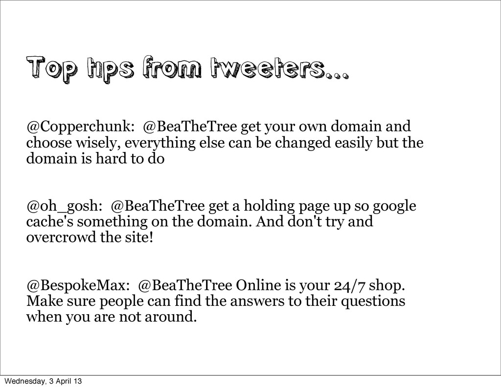 Top tips from tweeters... @Copperchunk: @BeaThe...