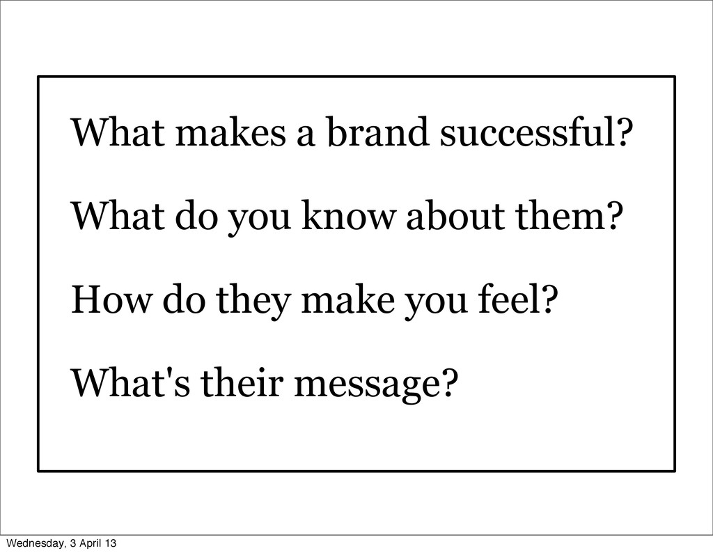 What makes a brand successful? What do you know...