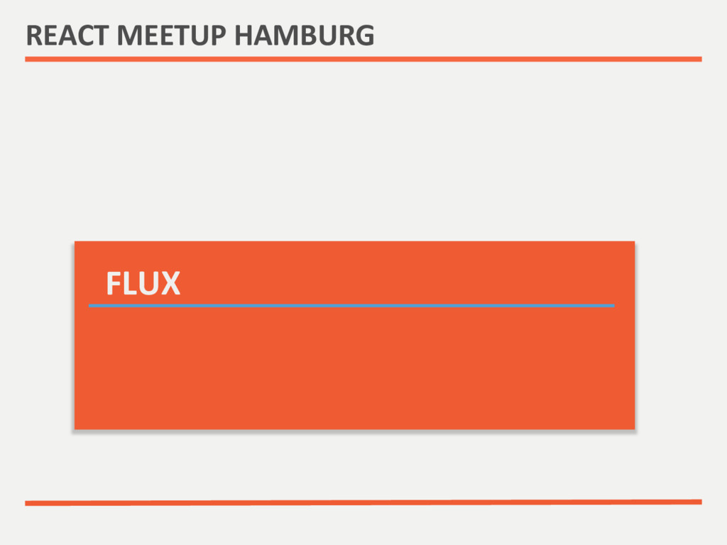 REACT MEETUP HAMBURG  FLUX