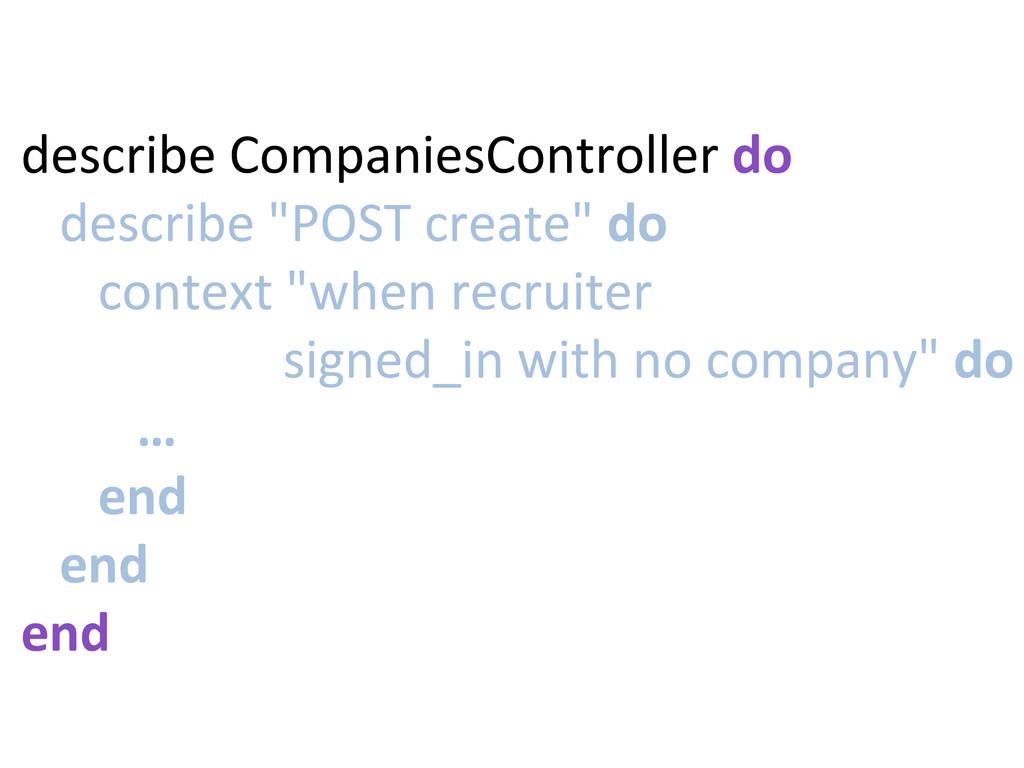 describe CompaniesController do   ...