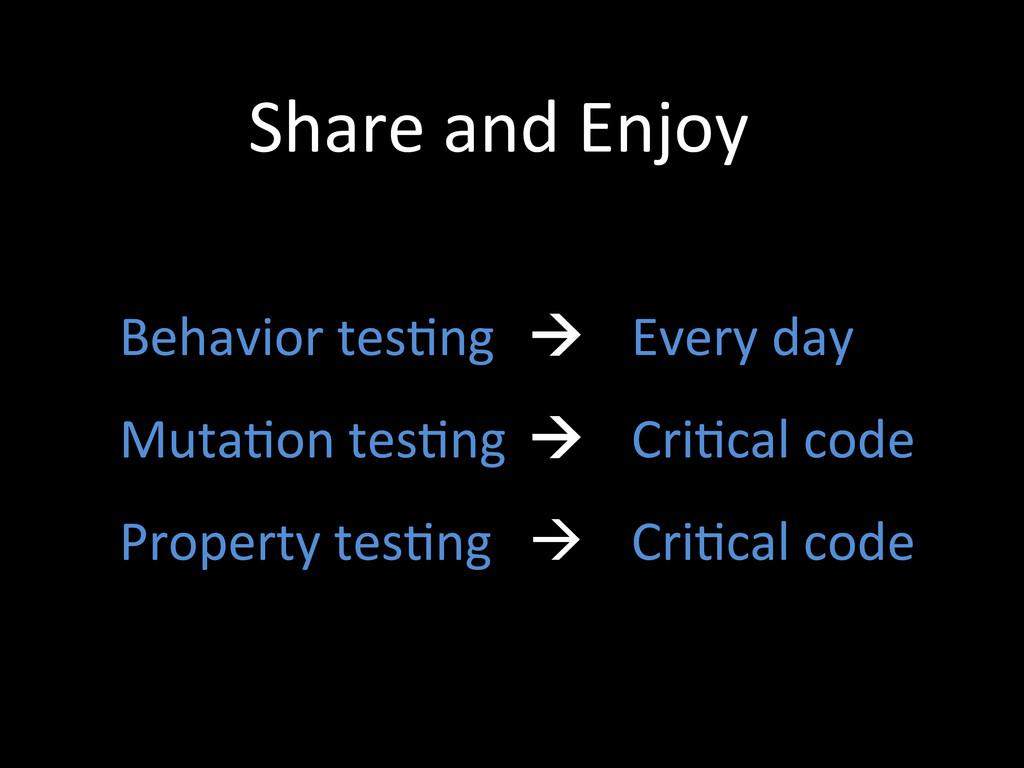 Behavior tesZng     Every da...