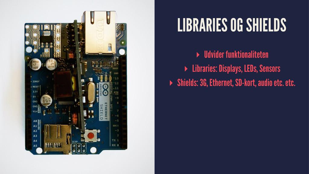 LIBRARIES OG SHIELDS ▸ Udvider funktionaliteten...