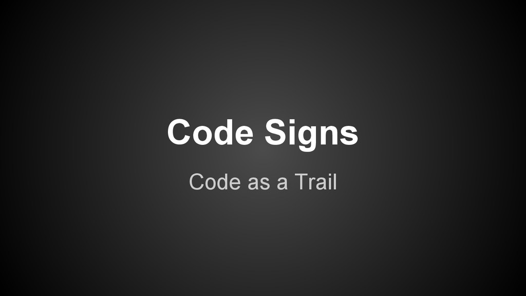 Code Signs Code as a Trail