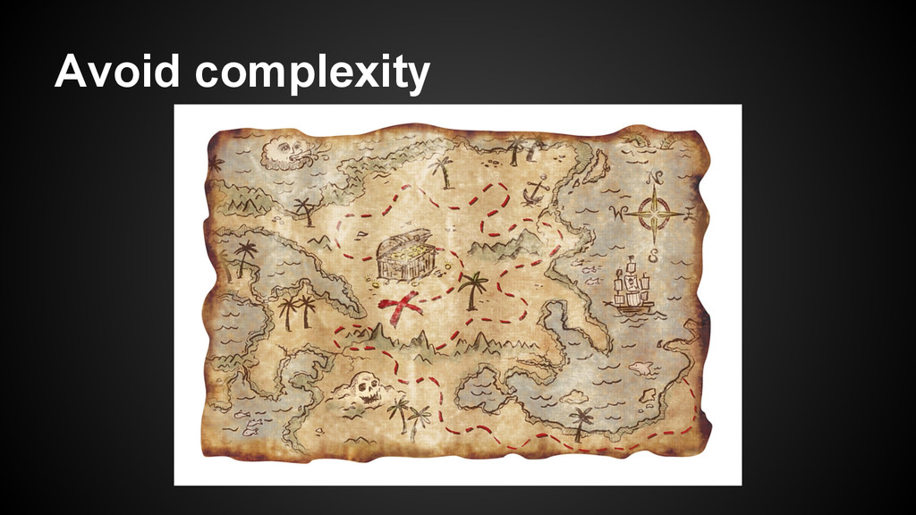 Avoid complexity