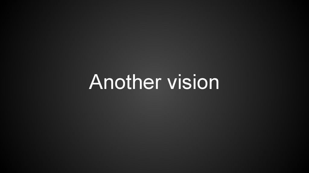 Another vision