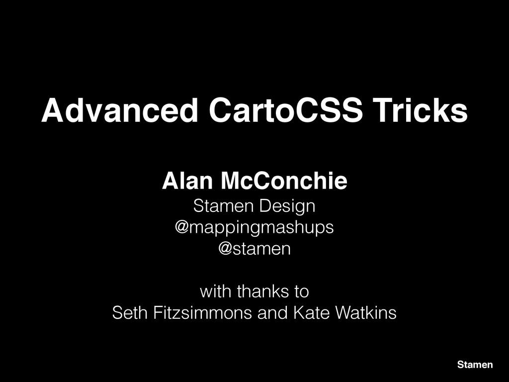 Advanced CartoCSS Tricks Stamen Alan McConchie ...