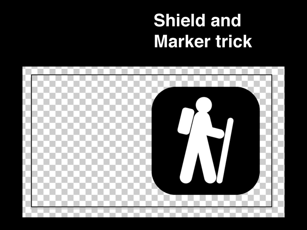Shield and Marker trick