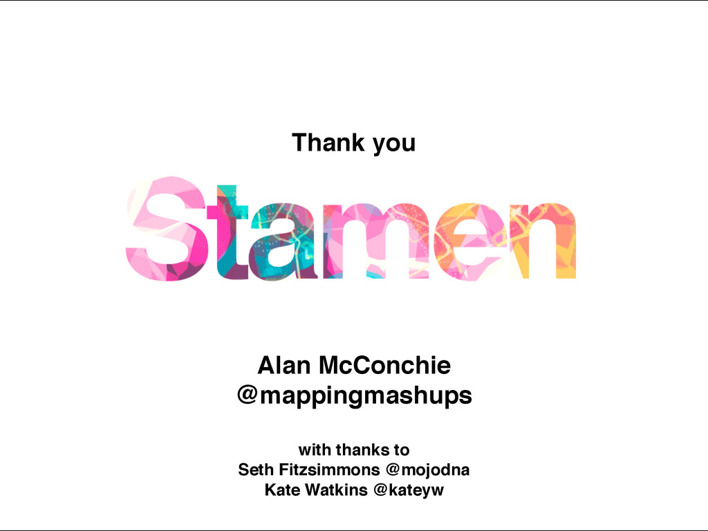 Thank you ! Alan McConchie! @mappingmashups! ! ...