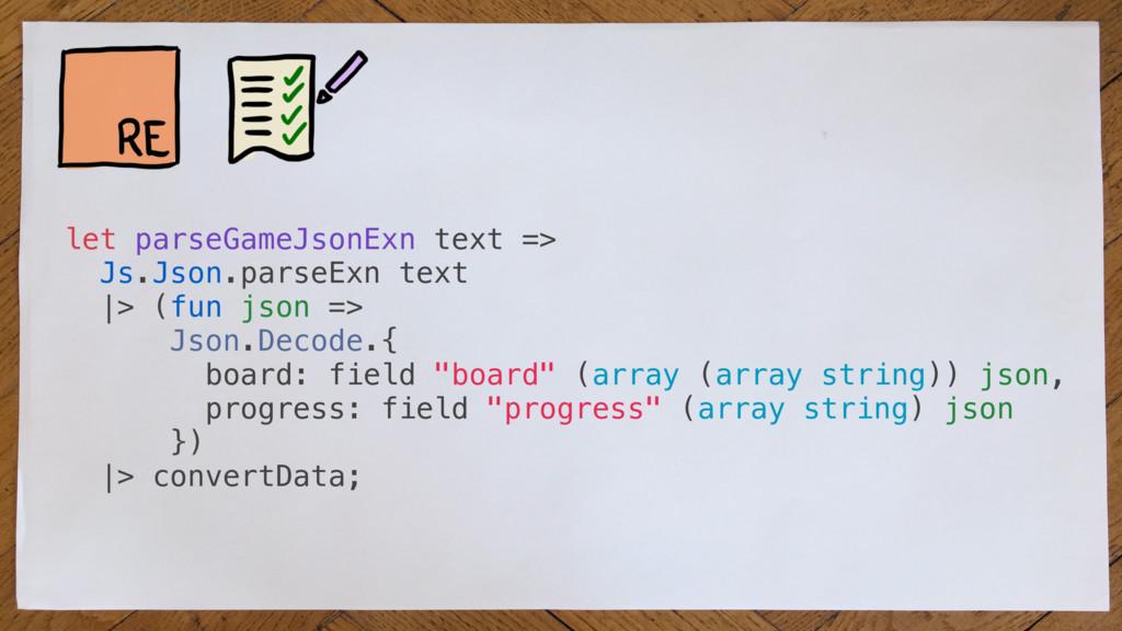 let parseGameJsonExn text => Js.Json.parseExn t...