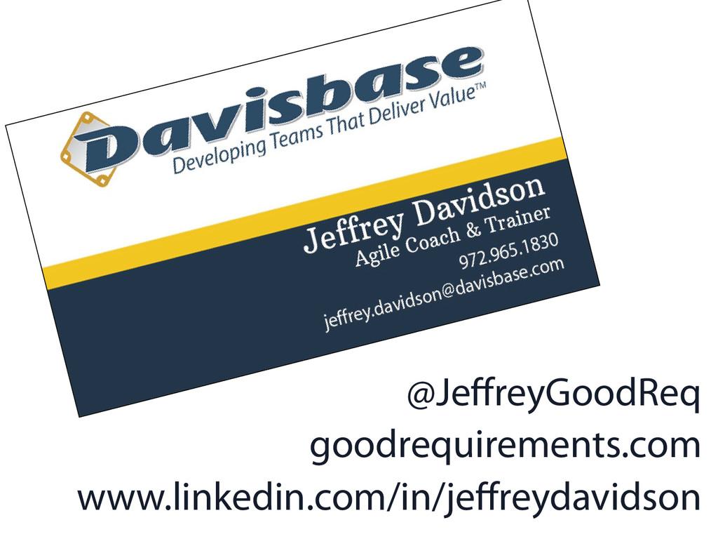 @JeffreyGoodReq goodrequirements.com www.linkedi...