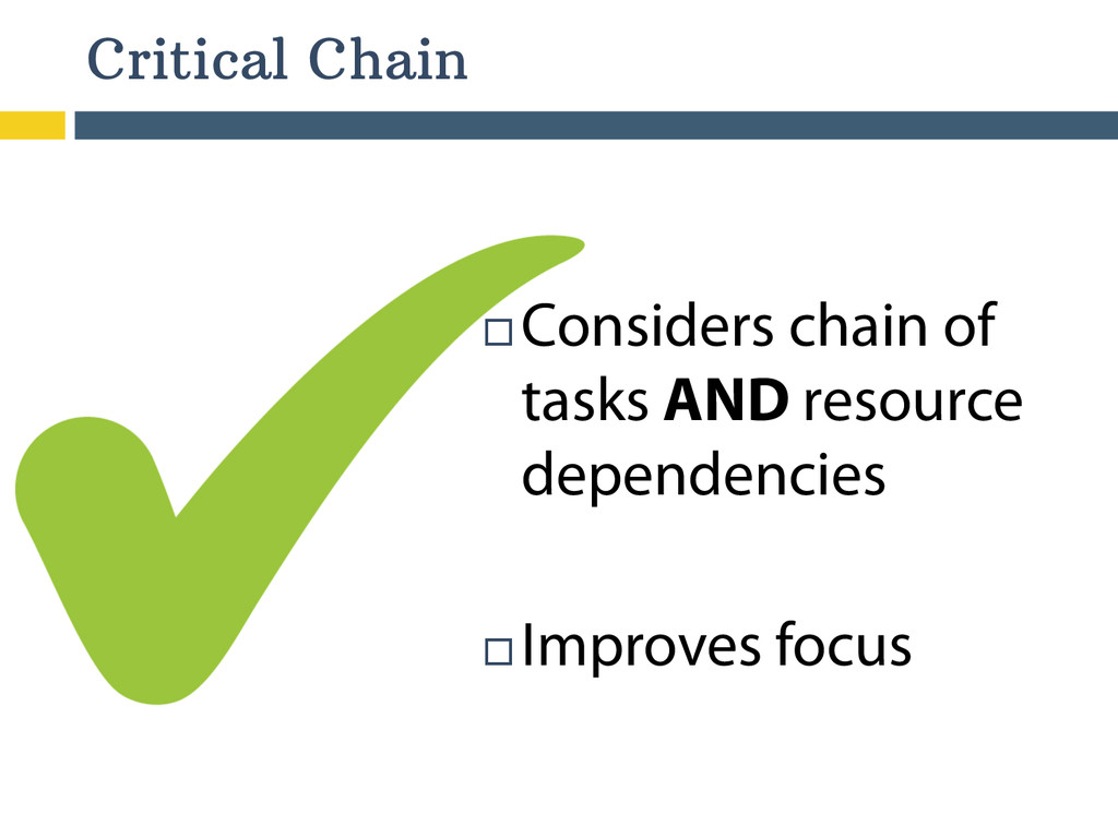 Critical Chain ¨Considers chain of tasks AND...