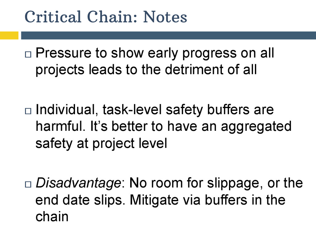 Critical Chain: Notes  ¨ Pressure to show ea...