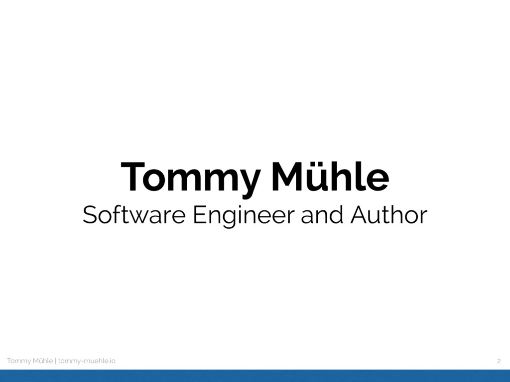 Tommy Mühle | tommy-muehle.io Tommy Mühle 