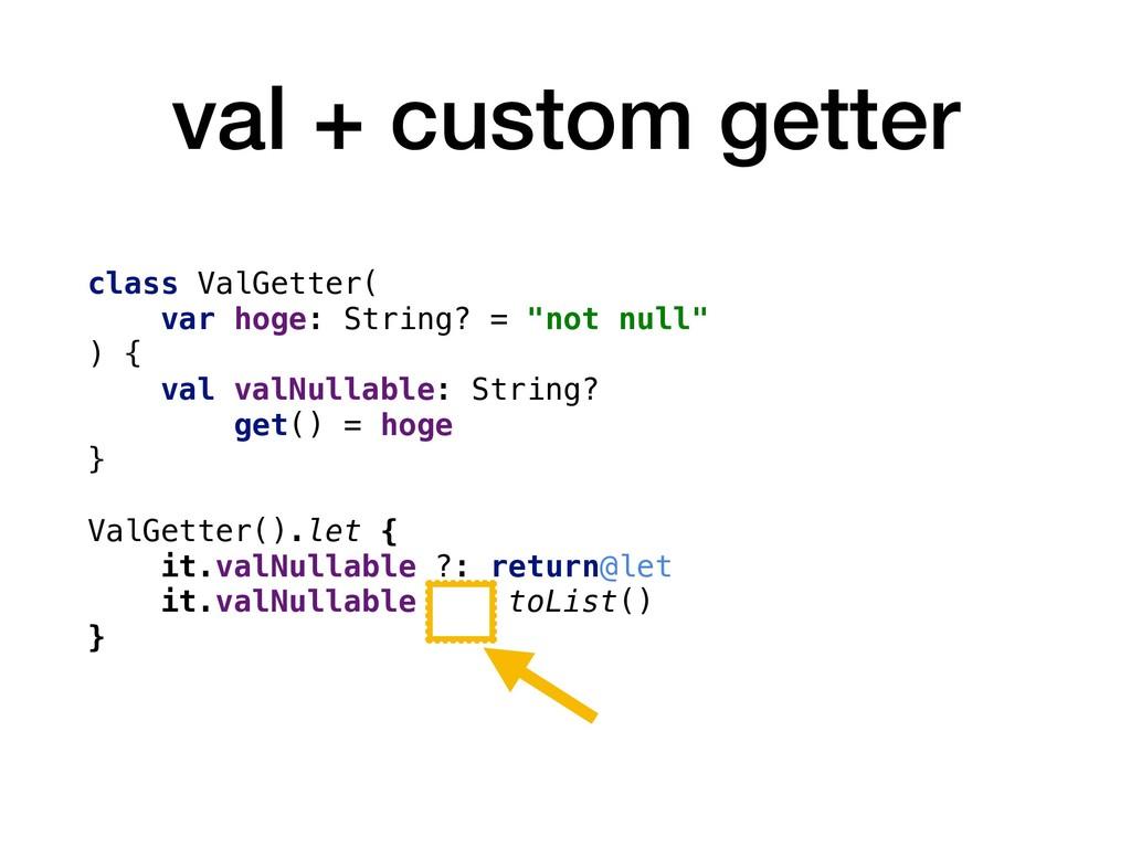 val + custom getter class ValGetter( var hoge: ...