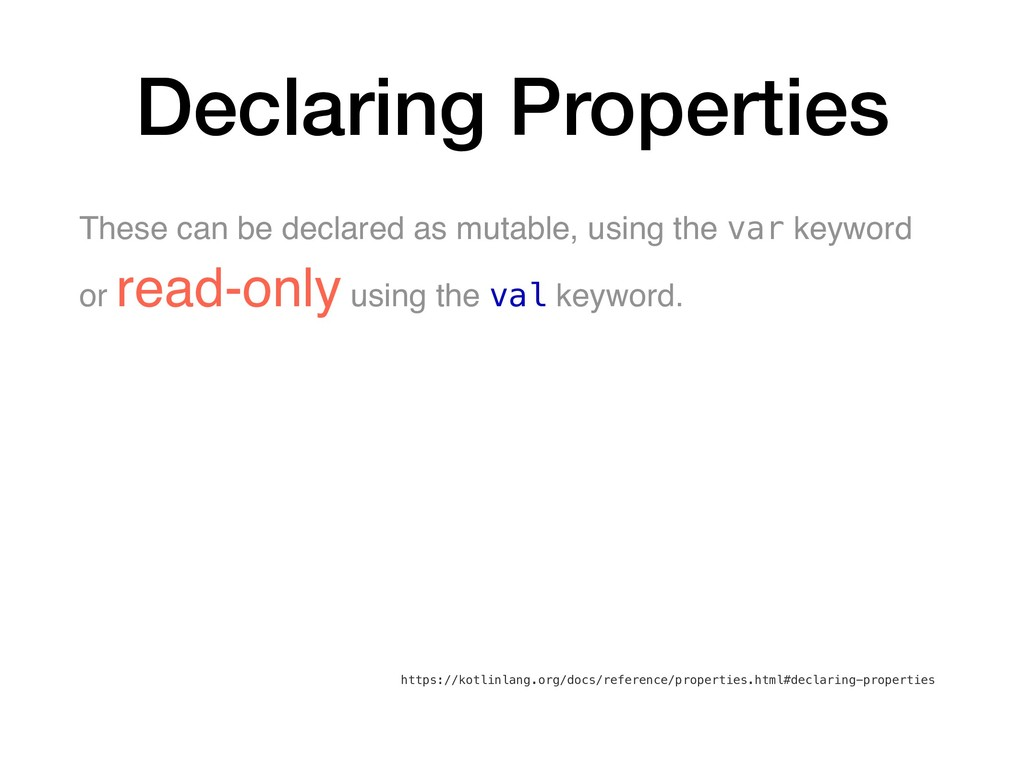 Declaring Properties These can be declared as m...