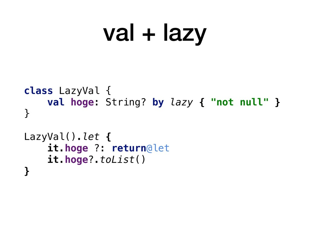 val + lazy class LazyVal { val hoge: String? by...