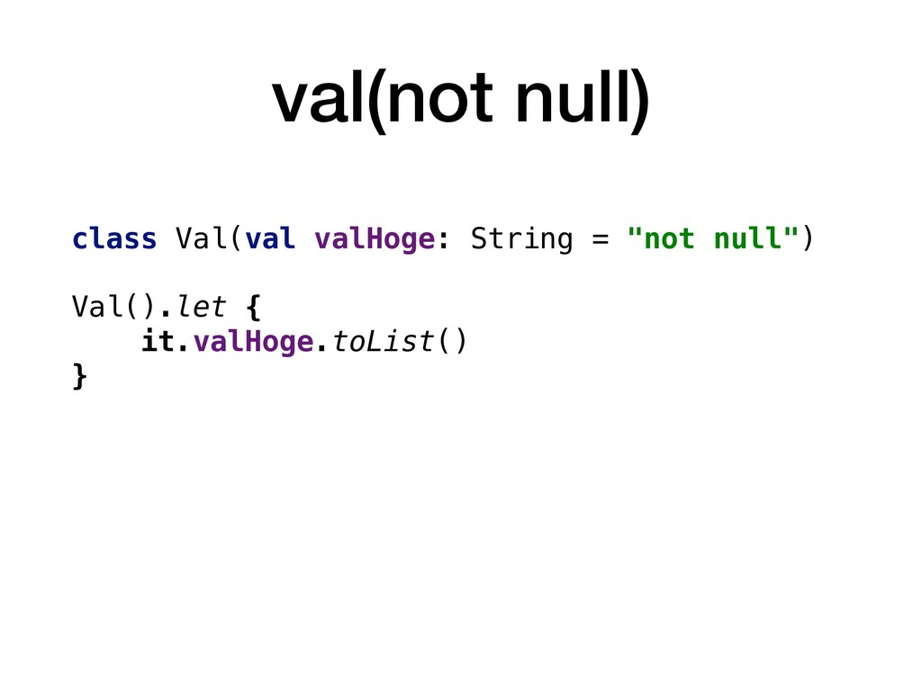 """val(not null) class Val(val valHoge: String = """"..."""