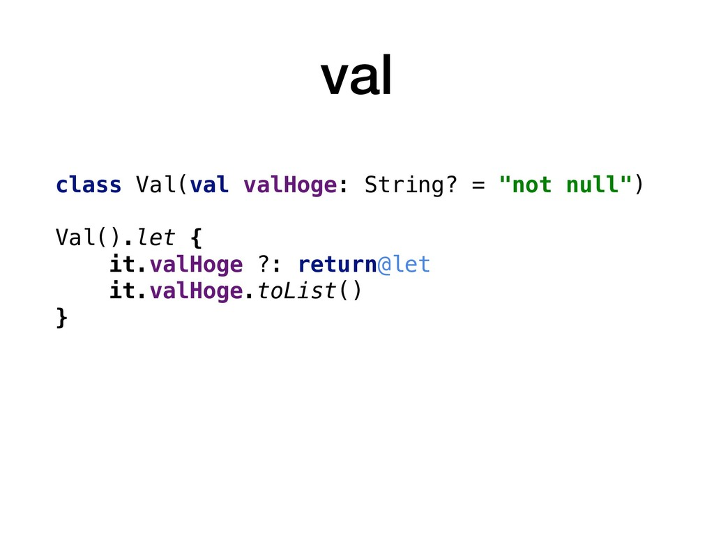"""val class Val(val valHoge: String? = """"not null""""..."""