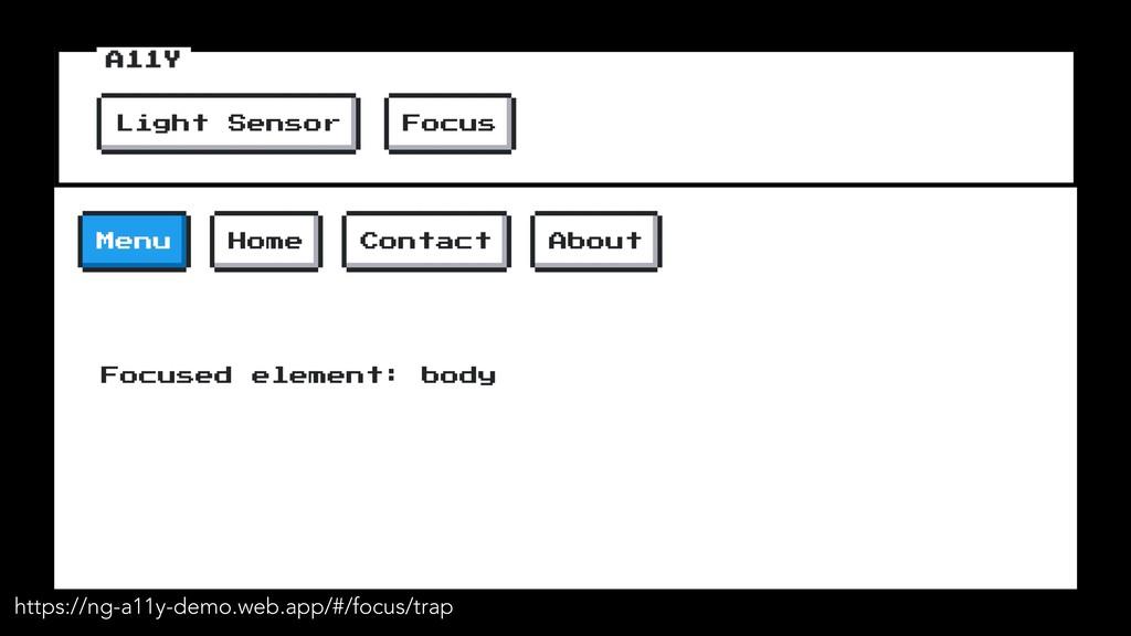 https://ng-a11y-demo.web.app/#/focus/trap