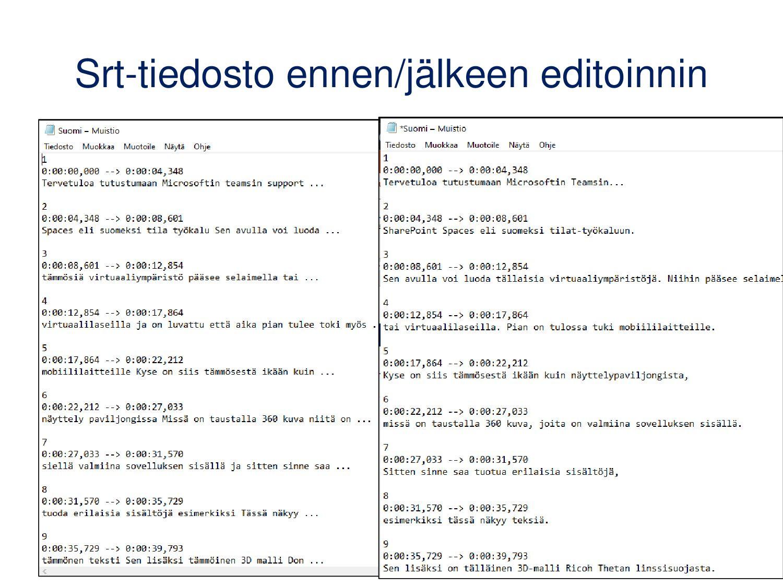 Srt-tiedosto ennen/jälkeen editoinnin Esimerkik...