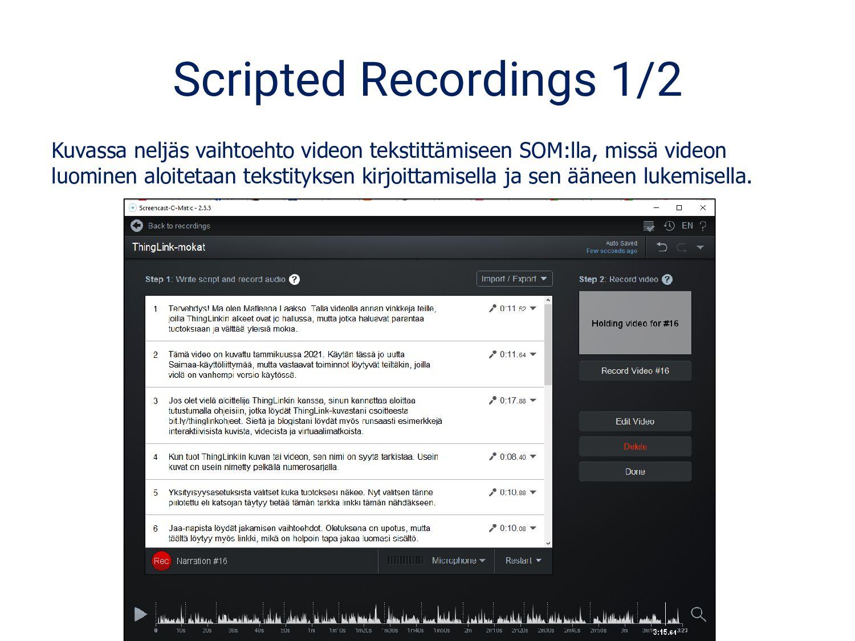 Scripted Recordings 1/2 Kuvassa neljäs vaihtoeh...