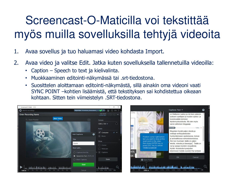 Screencast-O-Maticilla voi tekstittää myös muil...