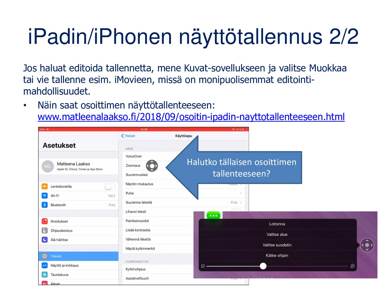 iPadin/iPhonen näyttötallennus 2/2 Jos haluat e...